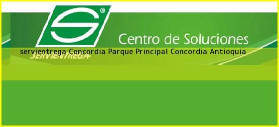 <b>servientrega Concordia Parque Principal</b> Concordia Antioquia