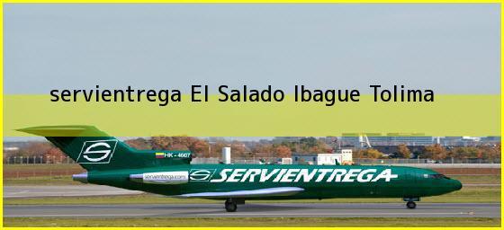 <b>servientrega El Salado</b> Ibague Tolima