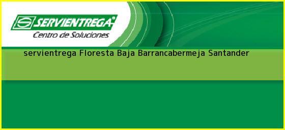 <b>servientrega Floresta Baja</b> Barrancabermeja Santander
