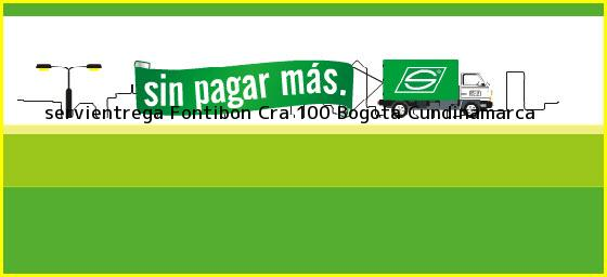 <b>servientrega Fontibon Cra 100</b> Bogota Cundinamarca