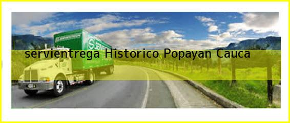 <b>servientrega Historico</b> Popayan Cauca
