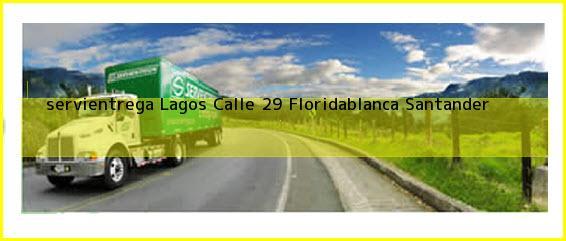 <b>servientrega Lagos Calle 29</b> Floridablanca Santander