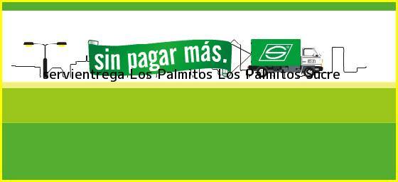 <b>servientrega Los Palmitos</b> Los Palmitos Sucre