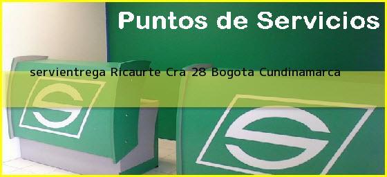<b>servientrega Ricaurte Cra 28</b> Bogota Cundinamarca