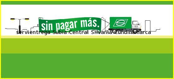 <b>servientrega Subia Central</b> Silvania Cundinamarca