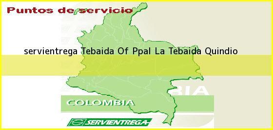 <b>servientrega Tebaida Of Ppal</b> La Tebaida Quindio