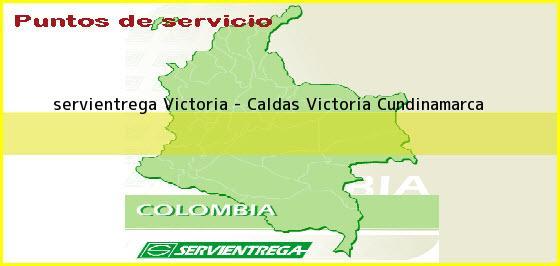 <b>servientrega Victoria - Caldas</b> Victoria Cundinamarca