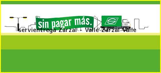 <b>servientrega Zarzal - Valle</b> Zarzal Valle