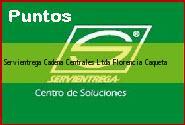 Teléfono y Dirección Servientrega, Cadena Centrales Ltda., Florencia, Caqueta