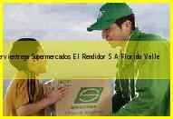 Teléfono y Dirección Servientrega, Supermercados El Rendidor S.A., Florida, Valle