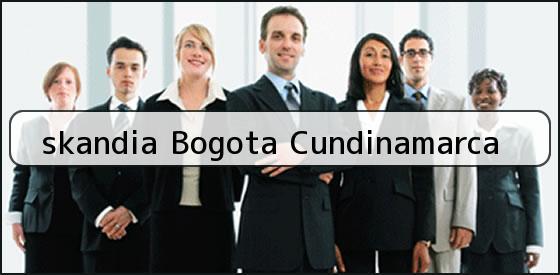 <b>skandia Bogota Cundinamarca</b>
