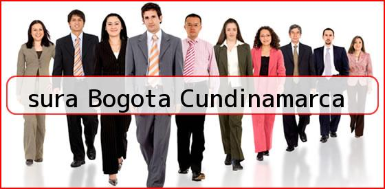 <b>sura Bogota Cundinamarca</b>