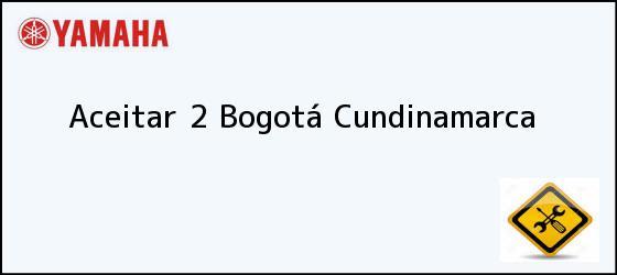 Teléfono, Dirección y otros datos de contacto para Aceitar 2, Bogotá, Cundinamarca, Colombia