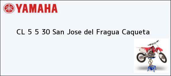 Teléfono, Dirección y otros datos de contacto para CL 5 5 30, San Jose del Fragua, Caqueta, Colombia