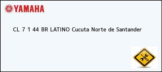Teléfono, Dirección y otros datos de contacto para CL 7 1 44 BR LATINO, Cucuta, Norte de Santander, Colombia