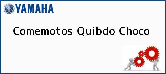 Teléfono, Dirección y otros datos de contacto para Comemotos, Quibdo, Choco, Colombia