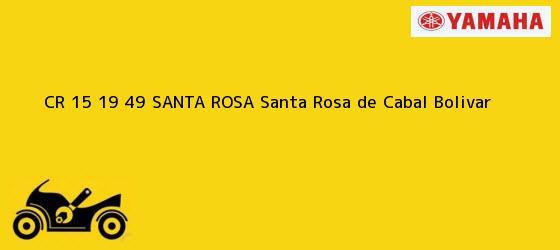 Teléfono, Dirección y otros datos de contacto para CR 15 19 49 SANTA ROSA, Santa Rosa de Cabal, Bolivar, Colombia