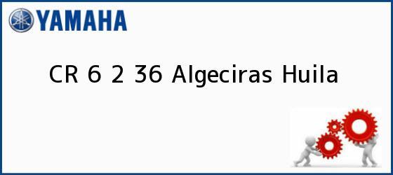 Teléfono, Dirección y otros datos de contacto para CR 6 2 36, Algeciras, Huila, Colombia