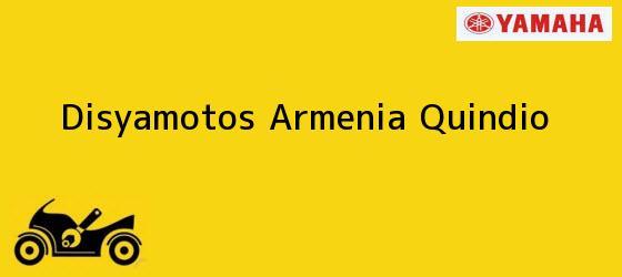 Teléfono, Dirección y otros datos de contacto para Disyamotos, Armenia, Quindio, Colombia