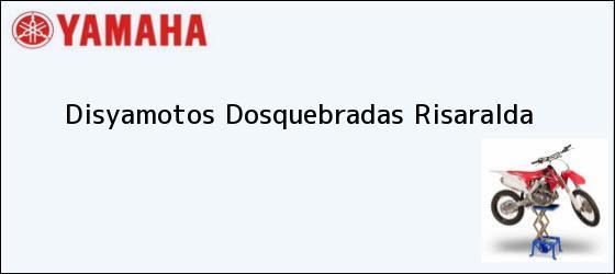 Teléfono, Dirección y otros datos de contacto para Disyamotos, Dosquebradas, Risaralda, Colombia