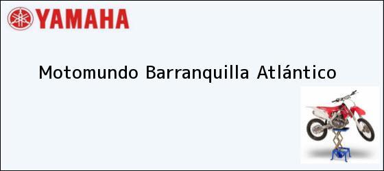 Teléfono, Dirección y otros datos de contacto para Motomundo, Barranquilla, Atlántico, Colombia