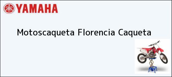 Teléfono, Dirección y otros datos de contacto para Motoscaqueta, Florencia, Caqueta, Colombia