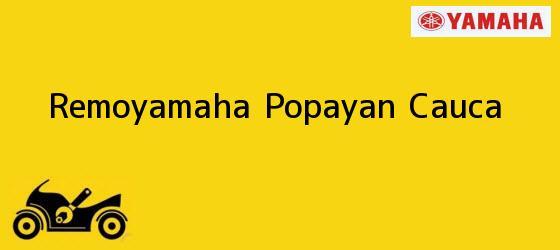Teléfono, Dirección y otros datos de contacto para Remoyamaha, Popayan, Cauca, Colombia