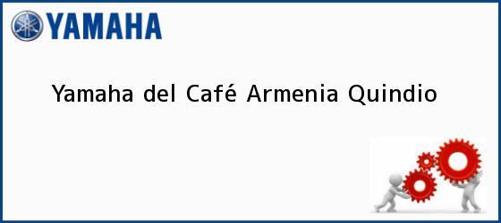 Teléfono, Dirección y otros datos de contacto para Yamaha del Café, Armenia, Quindio, Colombia