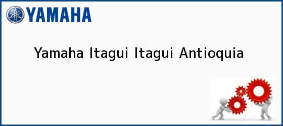 Teléfono, Dirección y otros datos de contacto para Yamaha Itagui, Itagui, Antioquia, Colombia