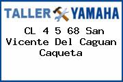 CL 4 5 68 San Vicente Del Caguan Caqueta