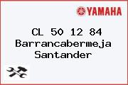 CL 50 12 84 Barrancabermeja Santander