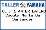 CL 7 1 44 BR LATINO Cucuta Norte De Santander