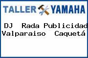 DJ  Rada Publicidad Valparaiso  Caquetá