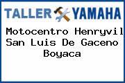 Motocentro Henryvil San Luis De Gaceno Boyaca
