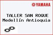 TALLER SAN ROQUE Medellín Antioquia