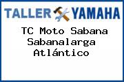 TC Moto Sabana Sabanalarga Atlántico
