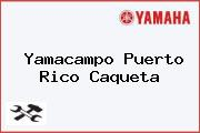 Yamacampo Puerto Rico Caqueta