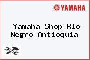 Yamaha Shop Rio Negro Antioquia