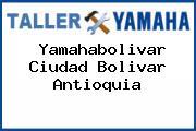 Yamahabolivar Ciudad Bolivar Antioquia