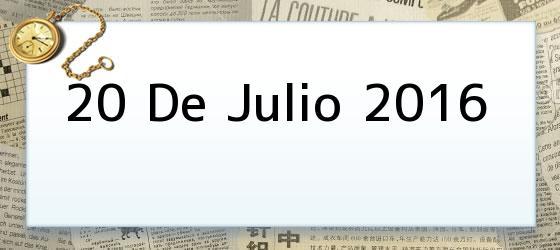 20 de Julio 2016