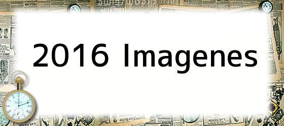 2016 Imagenes