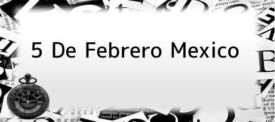 5 De Febrero Mexico