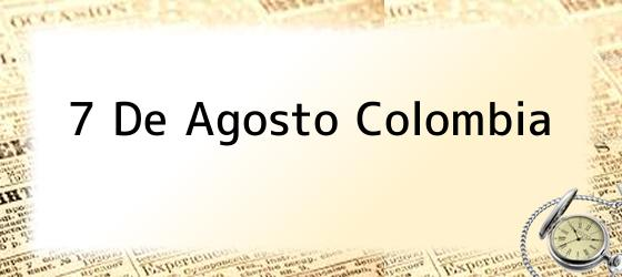 7 De Agosto Colombia