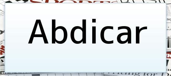 Abdicar