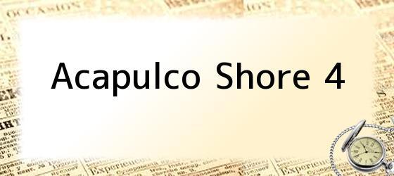 Acapulco Shore 4