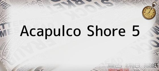 Acapulco Shore 5