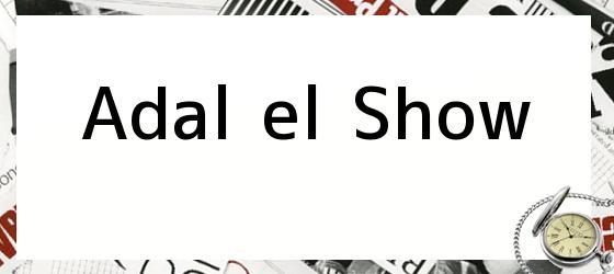 Adal el show