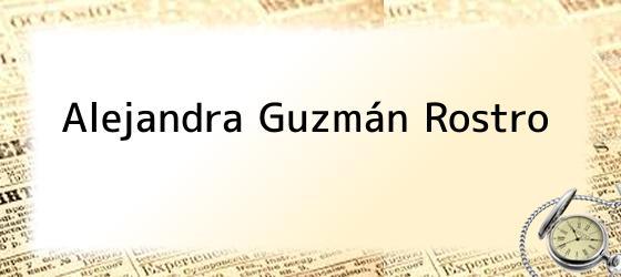 Alejandra Guzmán Rostro