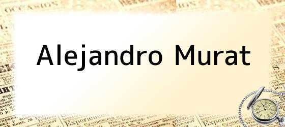 Alejandro Murat