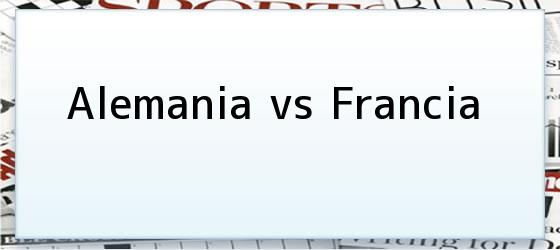 Alemania vs Francia
